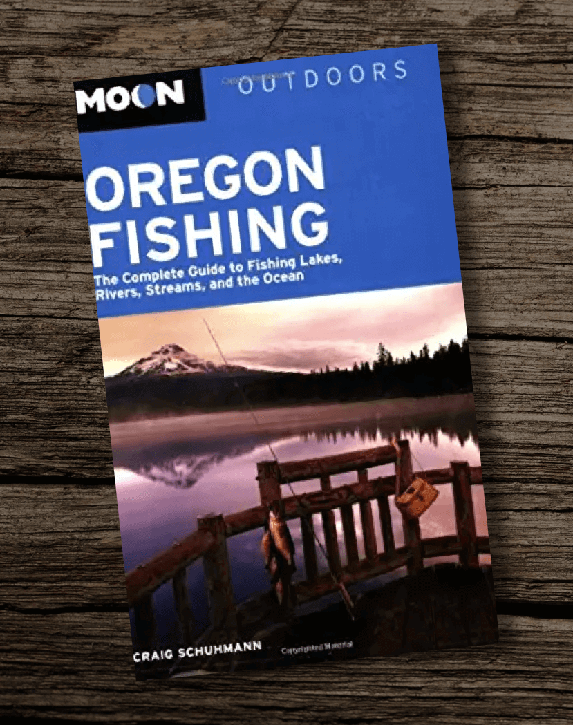Moon-Oregon-Fishing-The-Complete-Guide-to-Fishing-Lakes-Rivers-Streams-and-the-Ocean