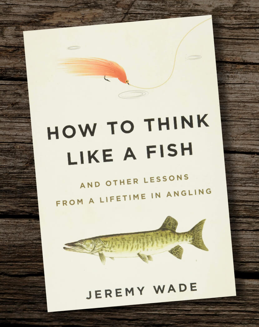 How-to-Think-Like-a-Fish-And-Other-Lessons-from-a-Lifetime-in-Angling