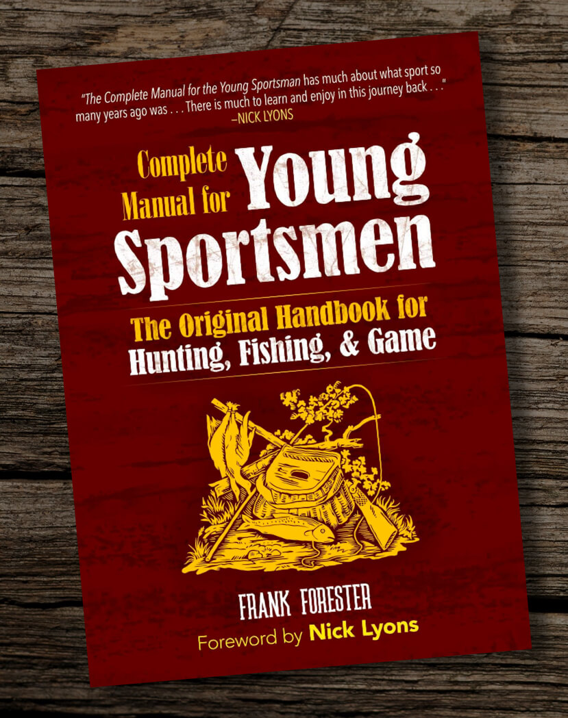 The-Complete-Manual-for-Young-Sportsmen-The-Original-Handbook-for-Hunting-Fishing-Game