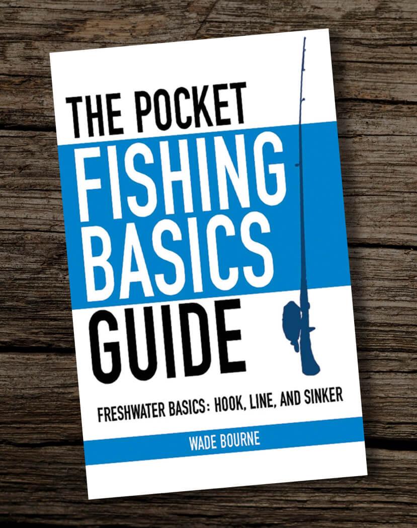 The-Pocket-Fishing-Basics-Guide-Freshwater-Basics-Hook-Line-and-Sinker